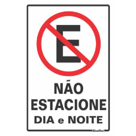 PLACA SINALIZAÇÃO NÃO ESTACIONE DIA E NOITE 20X30 POLIESTIRENO SINALIZE