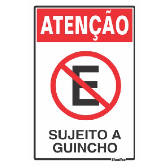PLACA SINALIZAÇÃO ATENÇÃO SUJEITO A GUINCHO 20X30 POLIESTIRENO SINALIZE