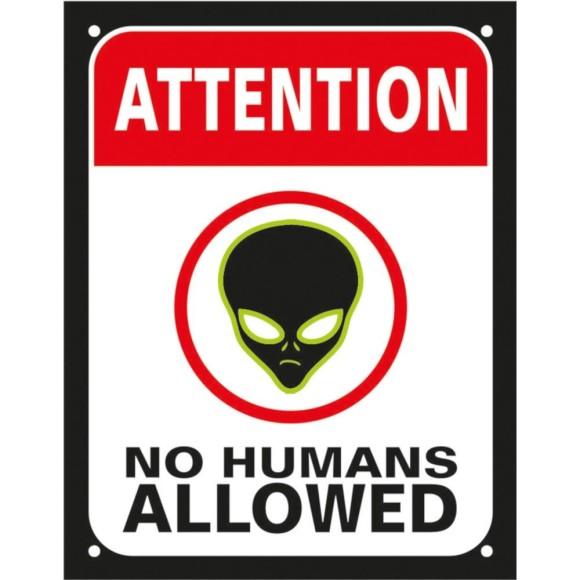 PLACA DECORATIVA ATTENTION NO HUMANS ALLOWED 18X23CM SINALIZE